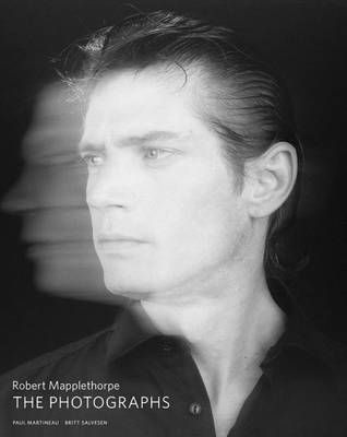 Robert Mapplethorpe - The Photographs by Paul Martineau