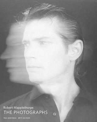 Robert Mapplethorpe - The Photographs by Paul Martineau