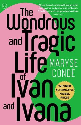The Wondrous and Tragic Life of Ivan and Ivana by Maryse Conde