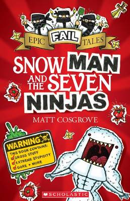 Epic Fail Tales #1: Snow Man and the Seven Ninjas by Matt Cosgrove
