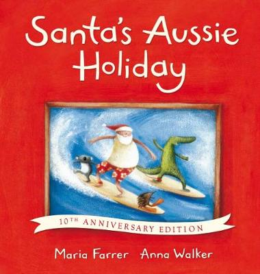 Santa's Aussie Holiday 10th Anniversary Edition HB by Maria Farrer