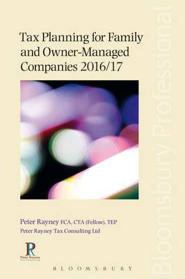 Tax Planning for Family and Owner-Managed Companies 2016/17 by Peter Rayney