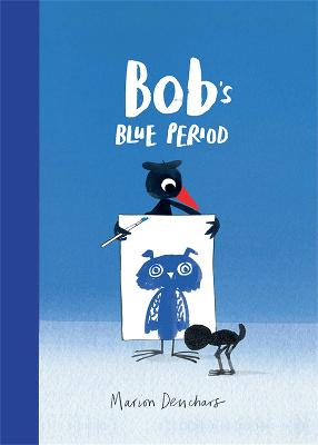 Bob's Blue Period by Marion Deuchars