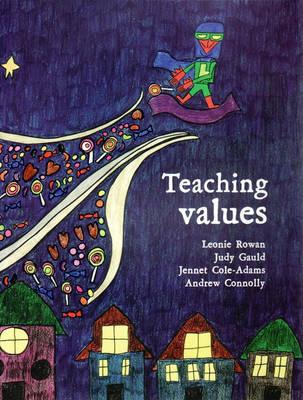 Teaching Values by Leonie Rowan