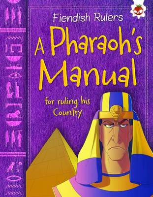 A Pharaoh's Manual: for ruling his lands by Catherine Chambers
