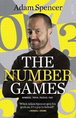 Adam Spencer's The Number Games: Numbers. Trivia. Puzzles. Fun! by Adam Spencer