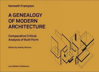 Comparative Critical Analysis of Built Form by Kenneth Frampton