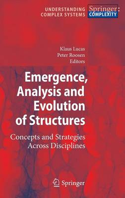 Emergence, Analysis and Evolution of Structures by Klaus Lucas