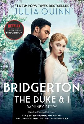Bridgerton: The Duke And I [TV Tie-In] by Julia Quinn