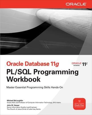 Oracle Database 11g PL/SQL Programming Workbook by Michael McLaughlin