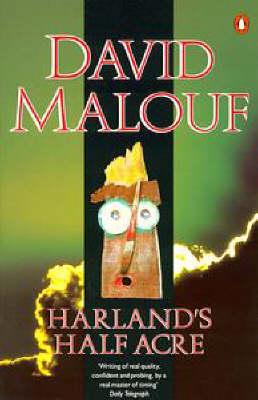 Harland's Half-acre by David Malouf