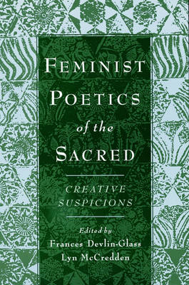 Feminist Poetics of the Sacred by Frances Devlin-Glass