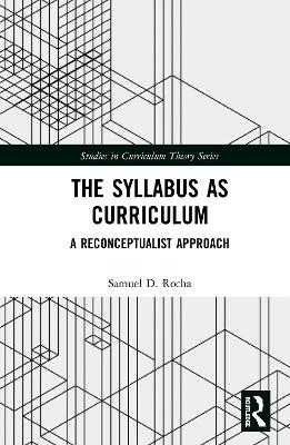 The Syllabus as Curriculum: A Reconceptualist Approach book