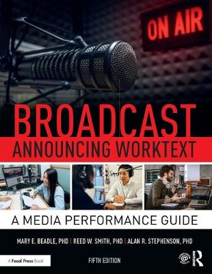 Broadcast Announcing Worktext: A Media Performance Guide book