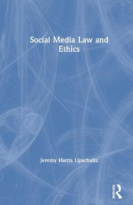 Social Media Law and Ethics book