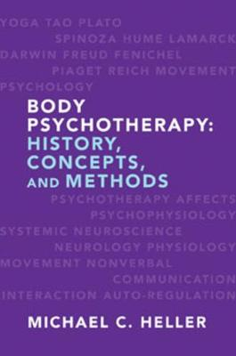Body Psychotherapy by Michael C. Heller