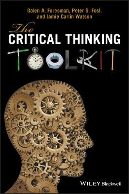 The Critical Thinking Toolkit by Galen A. Foresman