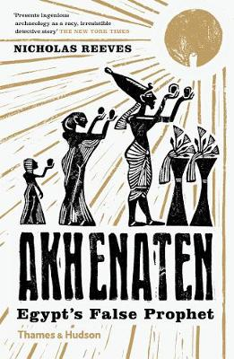 Akhenaten: Egypt's False Prophet book
