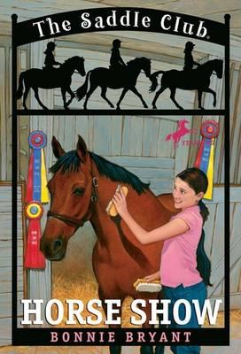 Saddle Club 8: Horse Show: No. 8 by Bonnie Bryant