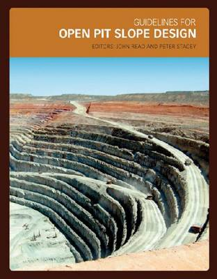 Guidelines for Open Pit Slope Design by Peter Stacey