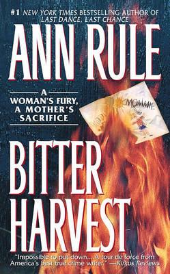 Bitter Harvest by Ann Rule