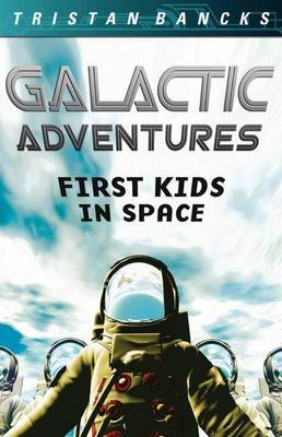 Galactic Adventures: First Kids in Space book