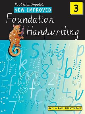 New Improved Foundation Handwriting NSW Year 3 by Gail And Paul Nightingale