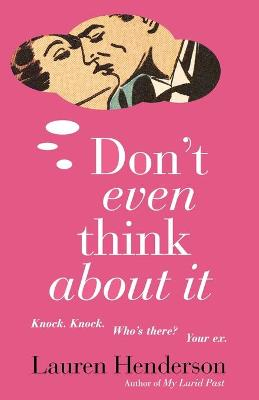 Don't Even Think About It by Lauren Henderson