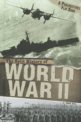 Split History of World War II: A Perspectives Flip Book by ,Simon Rose