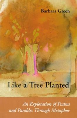 Like a Tree Planted by Barbara Green
