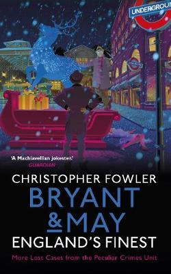 Bryant & May - England's Finest: (Short Stories) by Christopher Fowler