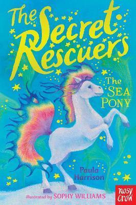 The Secret Rescuers: The Sea Pony by Paula Harrison