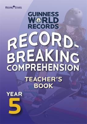 Record Breaking Comprehension Year 5 Teacher's Book by Guinness World Records