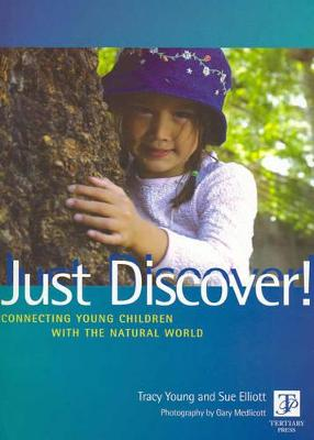 Just Discover! Connecting Young Children by Tracy Young