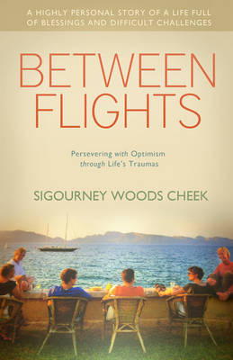 Between Flights by Sigourney Cheek