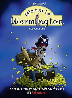 The Adventures of Wormie Wormington Collection One by Andy Smart