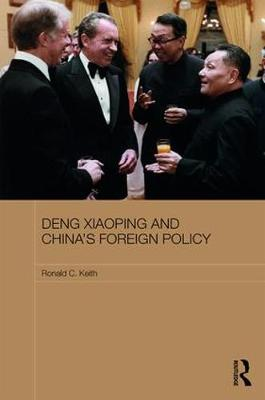 Deng Xiaoping and China's Foreign Policy by Ronald Keith