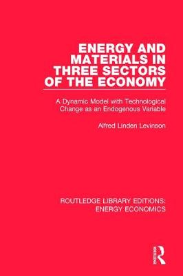 Energy and Materials in Three Sectors of the Economy by Alfred Linden Levinson