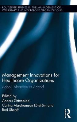 Management Innovations for Health Care Organizations by Anders Ortenblad