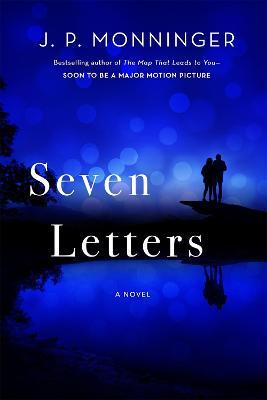 Seven Letters: A Novel by J. P. Monninger