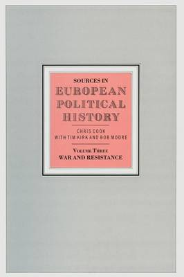 Sources in European Political History: Volume 3: War and Resistance by Chris Cook