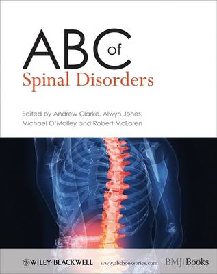 ABC of Spinal Disorders by Andrew Clarke