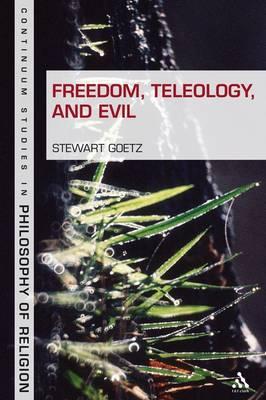 Freedom, Teleology, and Evil by Stewart Goetz