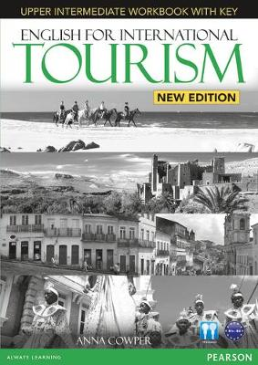 English for International Tourism Upper Intermediate New Edition Workbook with Key for Pack by Anna Cowper