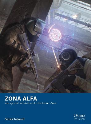 Zona Alfa: Salvage and Survival in the Exclusion Zone by Patrick Todoroff