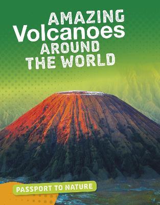 Amazing Volcanoes Around the World by Simon Rose