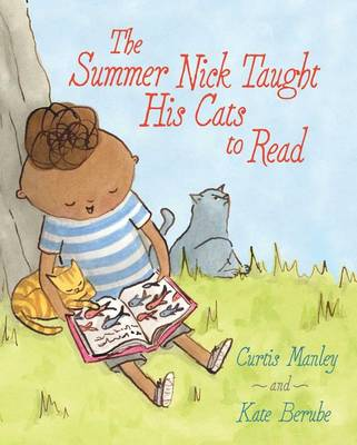 Summer Nick Taught His Cats to Read by Kate Berube