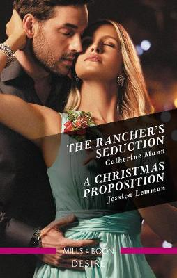 The Rancher's Seduction/A Christmas Proposition by Jessica Lemmon