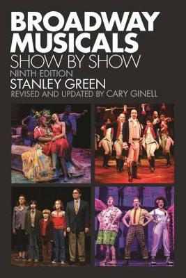 Broadway Musicals: Show by Show by Stanley Green