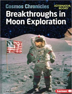 Breakthroughs in Moon Exploration by Elsie Olson